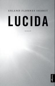Lucida (ebok) av Erlend Flornes Skaret