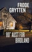 80° aust for Birdland