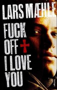 Fuck off I love you (ebok) av Lars Mæhle