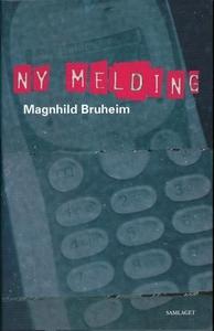 Ny melding (ebok) av Magnhild Bruheim