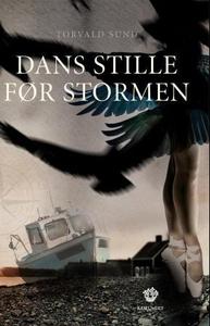 Dans stille før stormen (ebok) av Torvald Sun