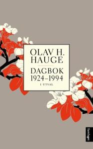 Dagbok 1924-1994 (ebok) av Olav H. Hauge