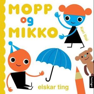 Mopp og Mikko elskar ting (interaktiv bok) av