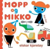 Mopp og Mikko elskar kjøretøy
