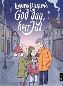 God dag, herr Jul (ebok) av Laura Djupvik