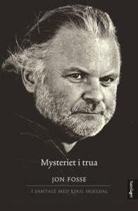 Mysteriet i trua (ebok) av Jon Fosse, Eskil S