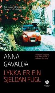 Lykka er ein sjeldan fugl (ebok) av Anna Gava