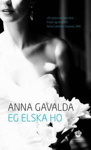 Eg elska ho (ebok) av Anna Gavalda