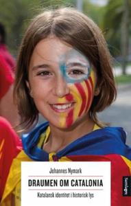 Draumen om Catalonia (ebok) av Johannes Nymar