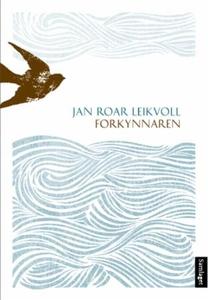 Forkynnaren (ebok) av Jan Roar Leikvoll