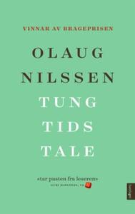 Tung tids tale (ebok) av Olaug Nilssen