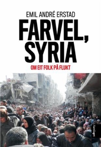 Farvel, Syria (ebok) av Emil A. Erstad, Emil