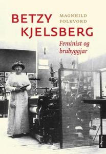 Betzy Kjelsberg (ebok) av Magnhild Folkvord