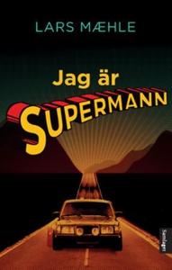 Jag är supermann (ebok) av Lars Mæhle