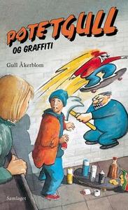 Potetgull og graffiti (ebok) av Gull Åkerblom