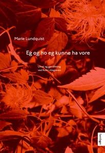 Eg og ho eg kunne ha vore (ebok) av Marie Lun