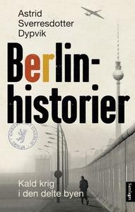 Berlinhistorier (ebok) av Astrid Sverresdotte