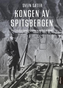 Kongen av Spitsbergen (ebok) av Svein Sæter