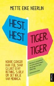 Hest, hest, tiger, tiger (ebok) av Mette Eike