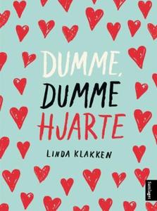 Dumme dumme hjarte (ebok) av Linda Klakken