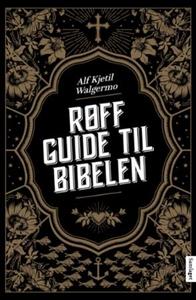 Røff guide til Bibelen (ebok) av Alf Kjetil W