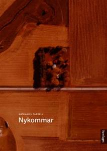 Nykommar (ebok) av Nathaniel Farrell