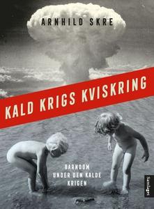 Kald krigs kviskring (ebok) av Arnhild Skre