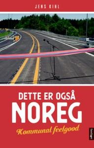 Dette er også Noreg (ebok) av Jens Kihl
