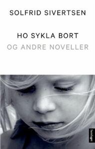 Ho sykla bort (ebok) av Solfrid Sivertsen