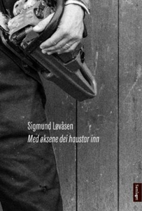 Med øksene dei haustar inn (ebok) av Sigmund