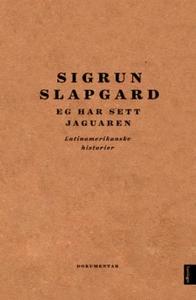 Eg har sett jaguaren (ebok) av Sigrun Slapgar
