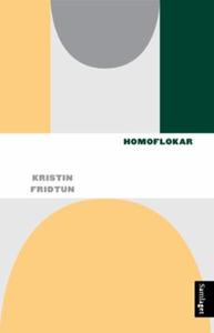 Homoflokar (ebok) av Kristin Fridtun