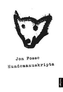 Hundemanuskripta (ebok) av Jon Fosse