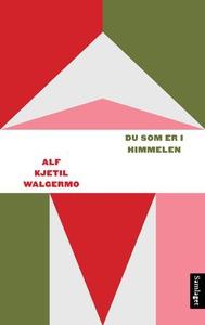 Du som er i himmelen (ebok) av Alf Kjetil Wal