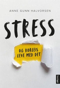 Stress og korleis leve med det (ebok) av Anne