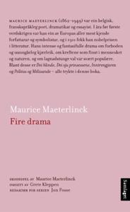 Fire drama (ebok) av Maurice Maeterlinck