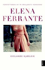 Kvelande kjærleik (lydbok) av Elena Ferrante