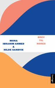 Brev til Noreg (ebok) av Mona Ibrahim Ahmed,