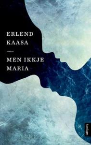 Men ikkje Maria (ebok) av Erlend Kaasa