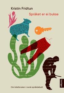 Språket er ei bukse (ebok) av Kristin Fridtun