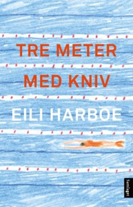 Tre meter med kniv (ebok) av Eili Harboe