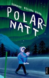 Polarnatt (ebok) av Sunniva Relling Berg