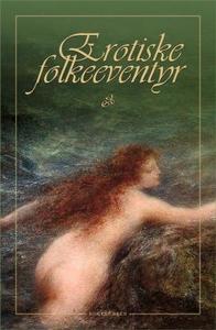 Erotiske folkeeventyr (ebok) av Unknown, Ukje