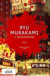I misosuppen (ebok) av Ryu Murakami