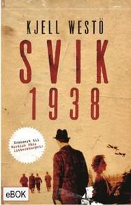 Svik 1938 (ebok) av Kjell Westö