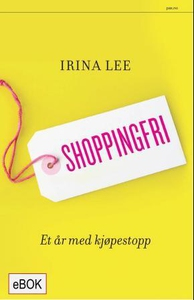 Shoppingfri (ebok) av Irina Lee