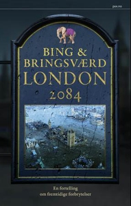 London 2084 (ebok) av Jon Bing, Tor Åge Bring