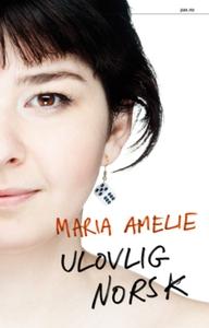 Ulovlig norsk (ebok) av  Maria Amelie, Amelie