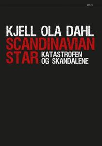 Scandinavian Star (ebok) av Kjell Ola Dahl
