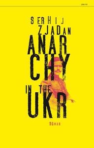 Anarchy in the UKR (ebok) av Serhij Zjadan